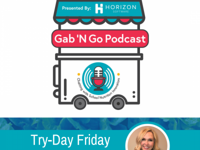 "Episode 3 – Introducing Students to New Foods with ""Try-Day Friday"""