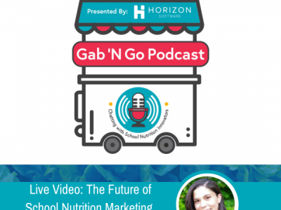 Episode 9 – Live Video: The Future of School Nutrition Marketing