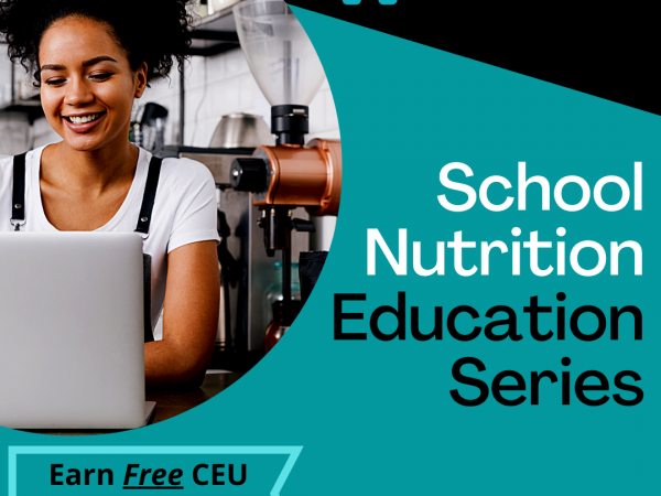 Registration Now Open: FREE School Nutrition CEU Credits